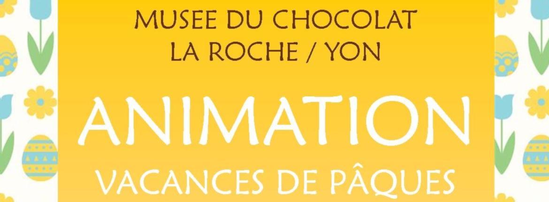 Animation vacances de paques musée du chocolat
